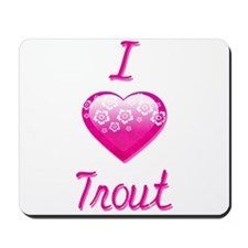 I Love/Heart Trout Mousepad