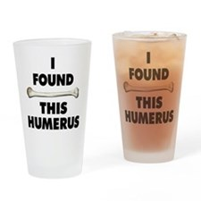 I Found This Humerus Drinking Glass