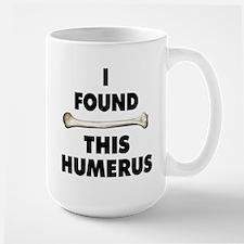 I Found This Humerus Mug