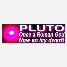 Pluto Once A Roman God Now An Bumper Bumper Bumper Sticker