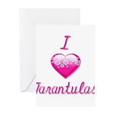 I Love/Heart Tarantulas Greeting Card