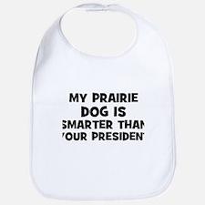 My Prairie Dog Is Smarter Tha Bib