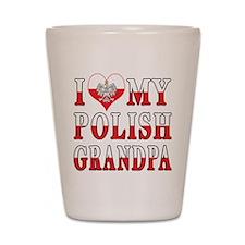 I Heart My Polish Grandpa Flag Shot Glass