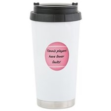 Tennis players have fewer faults! Travel Mug