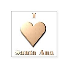 "I Love Santa Ana #8 Square Sticker 3"" x 3"""