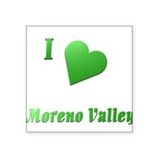 "I Love Moreno Valley #14 Square Sticker 3"" x 3"""