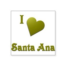 "I Love Santa Ana #16 Square Sticker 3"" x 3"""