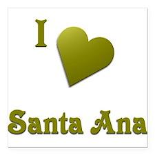 """I Love Santa Ana #16 Square Car Magnet 3"""" x 3"""""""