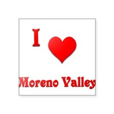 "I Love Moreno Valley #21 Square Sticker 3"" x 3"""