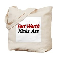 Fort Worth Kicks Ass Tote Bag