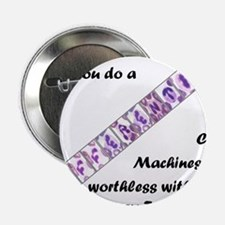 """CBC Machines Are Worthless... 2.25"""" Button"""