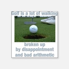 """Golf is a lot of walking Square Sticker 3"""" x 3"""""""