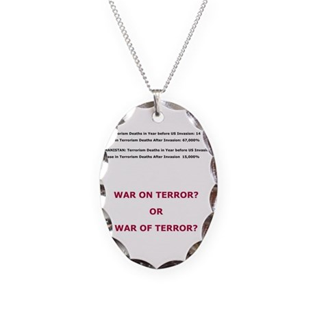 War on Terror or War of Terror? Necklace Oval Char