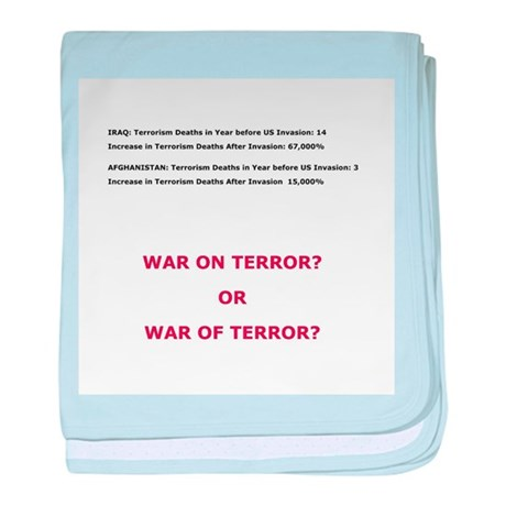 War on Terror or War of Terror? baby blanket