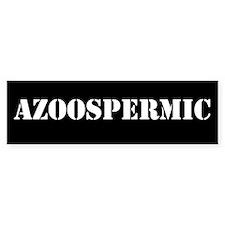 Azoospermic Bumper Sticker