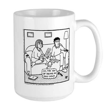 Joy Of Being An Only Child Large Mug