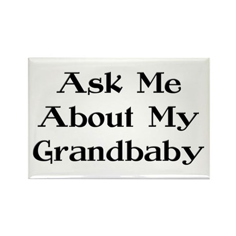 Ask Me About My Grandbaby Rectangle Magnet