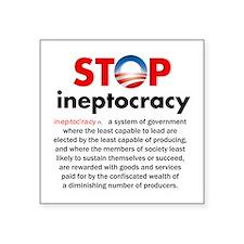 """Stop Obama's Ineptocracy Square Sticker 3"""" x 3"""""""