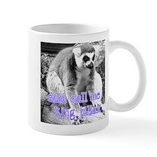 Lemur Don't Call Me King Julian Mug