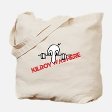 Kilroy Was Here Tote Bag