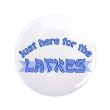 """Here for the latkes 3.5"""" Button"""