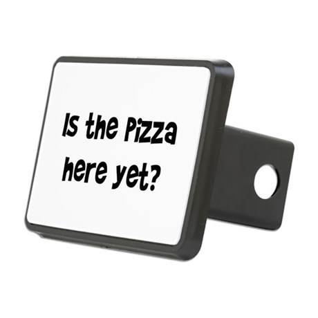 pizza_here_yet.png Rectangular Hitch Cover