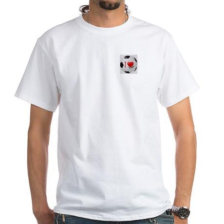 I Love Soccer Ball White T-Shirt