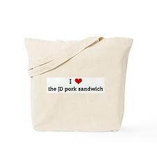 I Love the JD pork sandwich Tote Bag