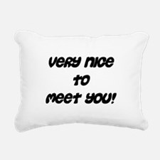 verynicetomeetyou.png Rectangular Canvas Pillow