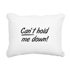cantholdmedown.png Rectangular Canvas Pillow