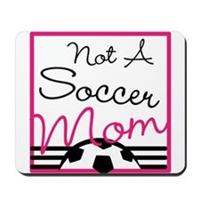 Not A Soccer Mom Mousepad