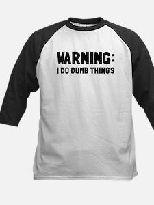 Warning I Do Dumb Things Tee