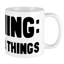 Warning I Do Dumb Things Mug