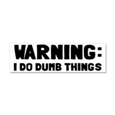 Warning I Do Dumb Things Car Magnet 10 x 3