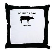 Do Have A Cow Throw Pillow