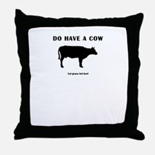 Do Have A Cow Throw Pillow