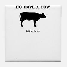 Do Have A Cow Tile Coaster