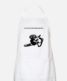 motocross im just gettin started bitches Apron