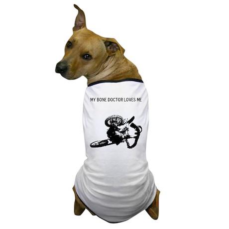motocross my bone doctor loves me Dog T-Shirt