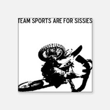 motocross team sports are for sissies Square Stick