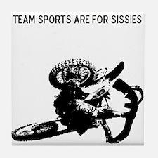 motocross team sports are for sissies Tile Coaster