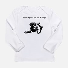 motocross team sports are for wimps Long Sleeve In