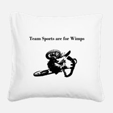 motocross team sports are for wimps Square Canvas