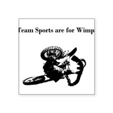 motocross team sports are for wimps Square Sticker
