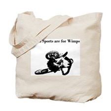motocross team sports are for wimps Tote Bag