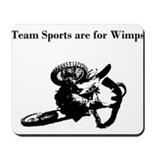 motocross team sports are for wimps Mousepad