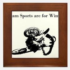 motocross team sports are for wimps Framed Tile