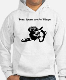 motocross team sports are for wimps Hoodie