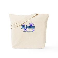 Bah Humbug! No, really. Tote Bag