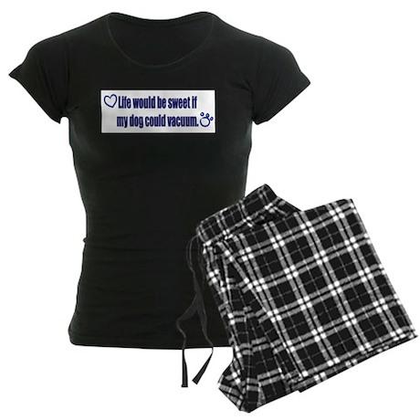 if my dog could vacuum.... Women's Dark Pajamas